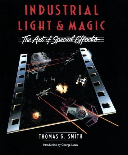 Industrial Light & Magic, L'empire Des Effets Spéciaux Par